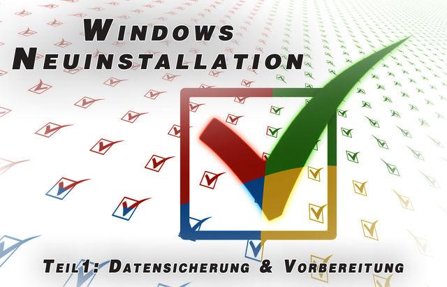 Windows-Neuinstallation Teil 1: Datensicherung & Vorbereitung