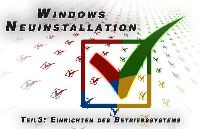 Windows-Neuinstallation Teil  3: Einrichten des Betriebssystems